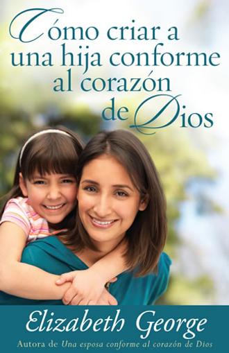 Imagen de Como Criar Una Hija Conforme al Corazon de Dios