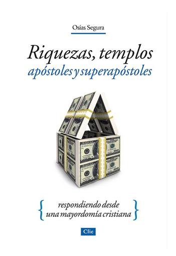 Imagen de Riquezas, Templos, Apostoles y Superapostoles