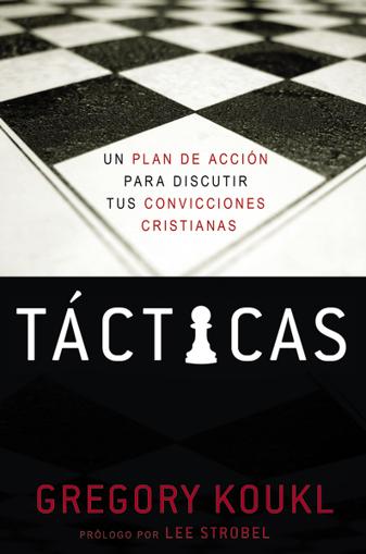 Imagen de Tacticas - un plan de accion para debatir tus convicciones cristianas