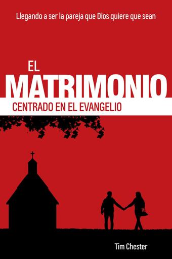 Imagen de El matrimonio centrado en el evangelio