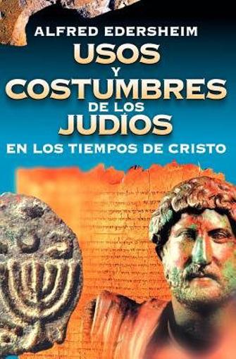Imagen de Usos y Costumbres de los Judios en los Tiempos de Cristo