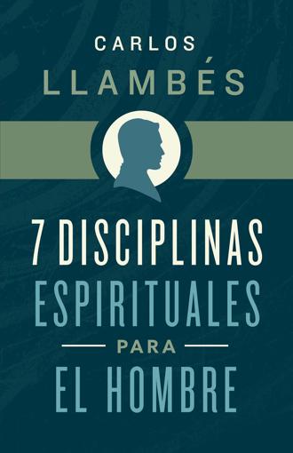 Imagen de 7 Disciplinas espirituales para el hombre