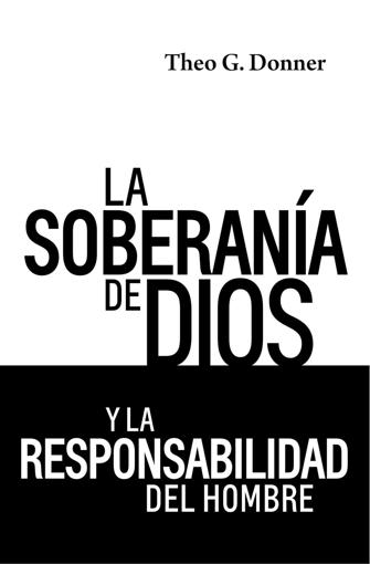 Imagen de La soberania de Dios y la responsabilidad del hombre