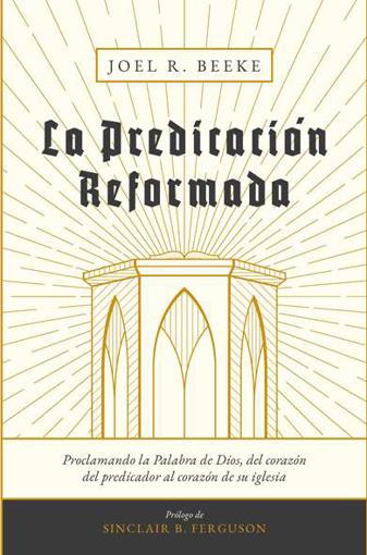 Imagen de La Predicacion Reformada