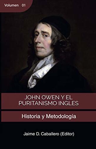 Imagen de John Owen y el Puritanismo Ingles. Vol 1: Historia