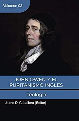 Imagen de John Owen y el Puritanismo Ingles. Vol 2: Teologia