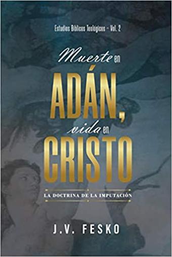 Imagen de Muerte en Adan, Vida en Cristo